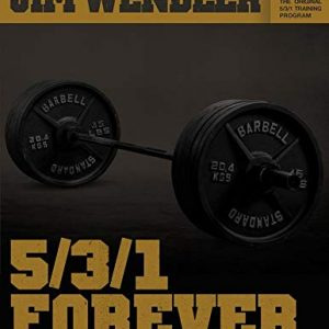 531 Forever Simple and Effective Programming for Size, Speed, and Strength by Jim Wendler