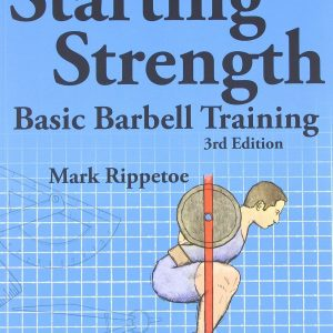 Starting Strength, 3rd edition by Mark Rippetoe