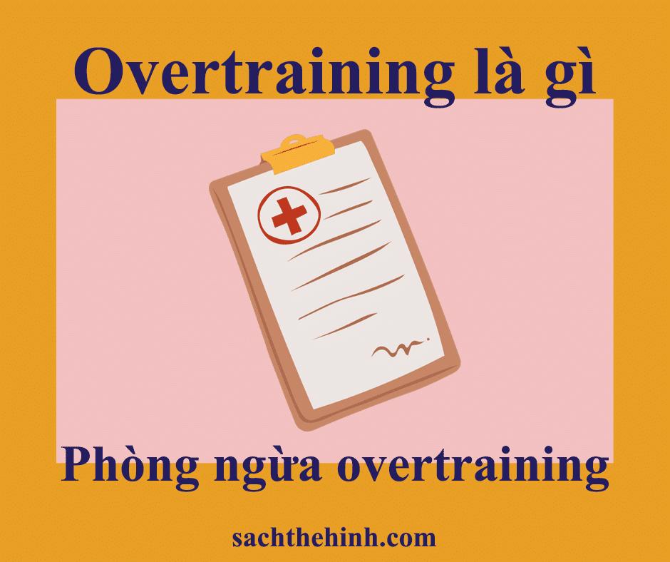 Overtraining là gì? Cách phòng tránh tập luyện quá sức
