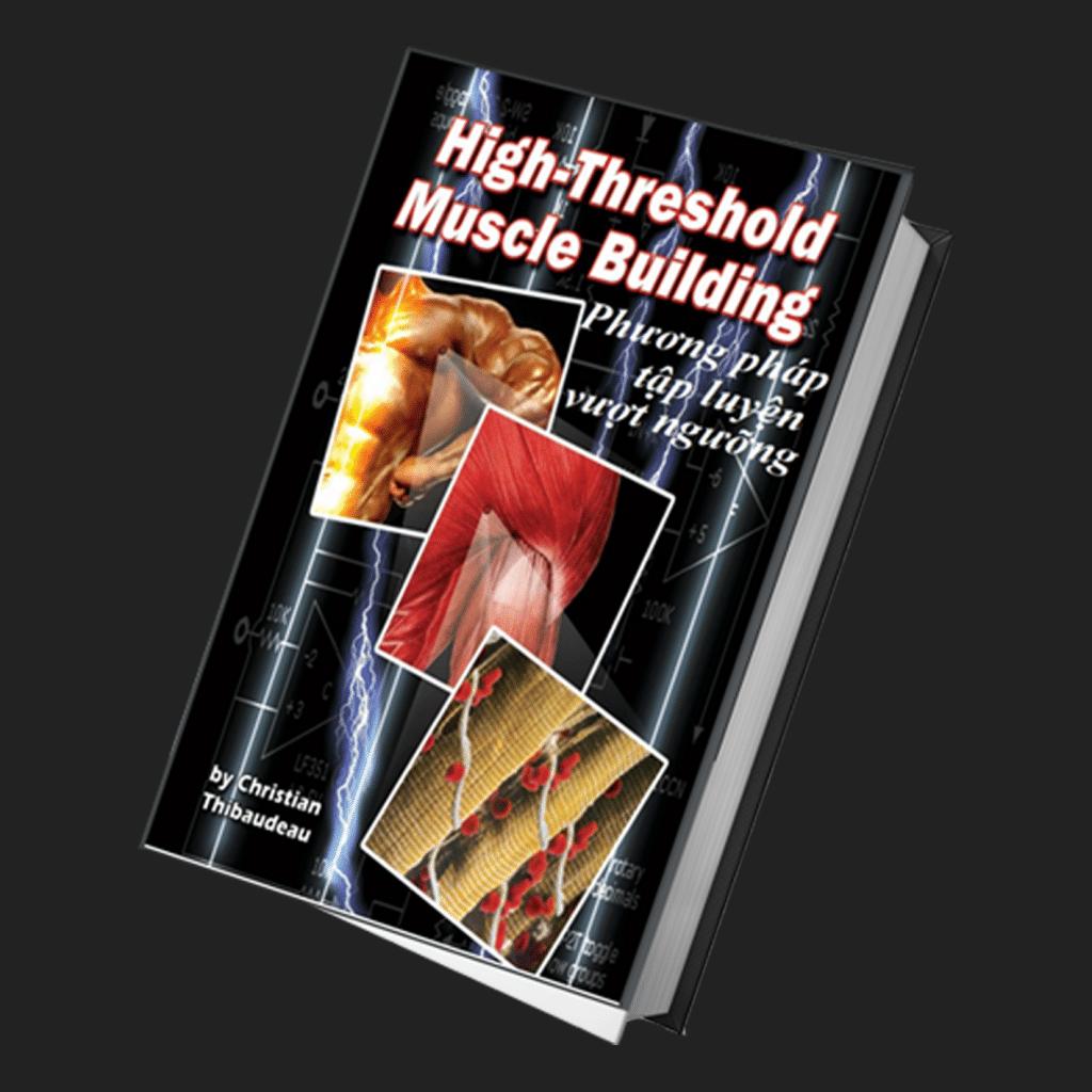 ÁCH TẬP LUYỆN VƯỢT NGƯỠNG HIGH-THRESHOLD MUSCLE BUILDING