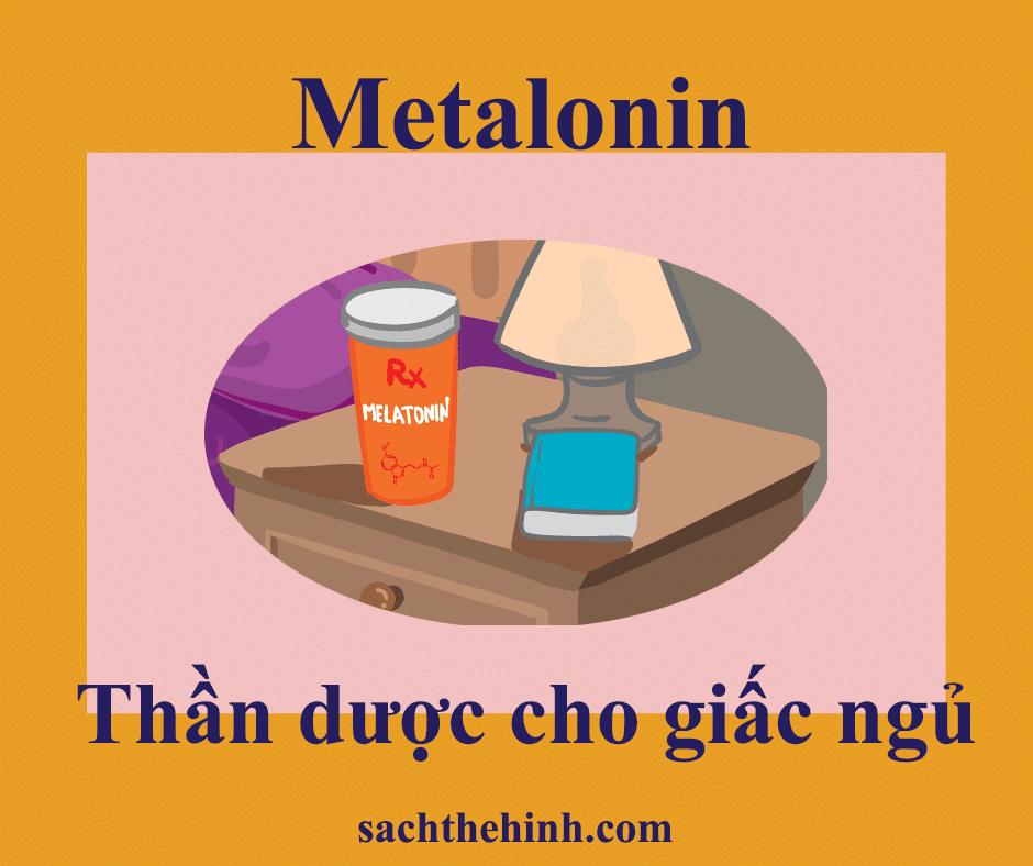 Metalonin là gì? 3 tác dụng của metalonin- thần dược cho giấc ngủ